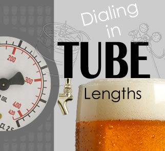 Dialing In Your Home Draft System: Tube Lengths
